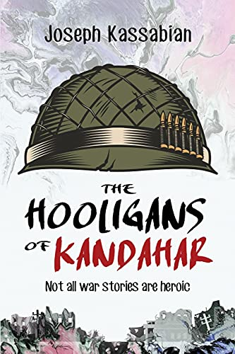 The Hooligans of Kandahar: Not All War Stories are Heroic von TCK Publishing