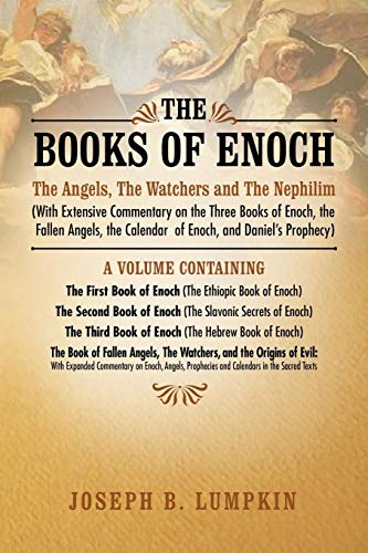 The Books of Enoch: The Angels, The Watchers and The Nephilim: (With Extensive Commentary on the Three Books of Enoch, the Fallen Angels, the Calendar of Enoch, and Daniel's Prophecy) von CreateSpace Classics