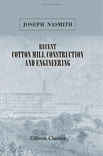 Recent Cotton Mill Construction and Engineering von Adamant Media Corporation