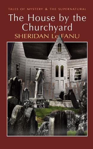 The House by the Churchyard (Tales of Mystery & the Supernatural) von Tales of Mystery & the Superna