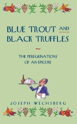 Blue Trout and Black Truffles von Chicago Review Press
