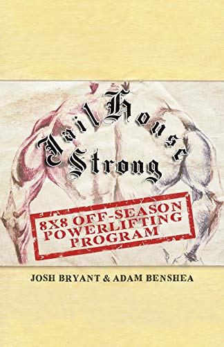 Jailhouse Strong: 8 x 8 Off-Season Powerlifting Program von Independently published