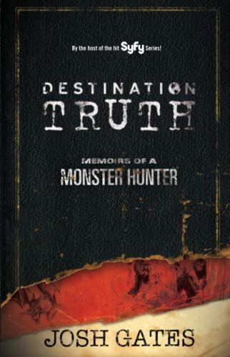Destination Truth: Memoirs of a Monster Hunter (Volume 2) von Gallery Books