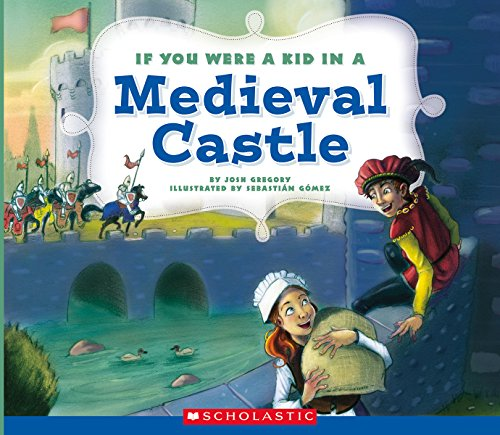 If You Were a Kid In a Medieval Castle (If You Were a Kid) von Scholastic Inc.