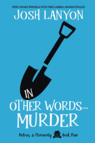 In Other Words...Murder: Holmes & Moriarity 4 (Holmes & Moriarty, Band 4) von JustJoshin