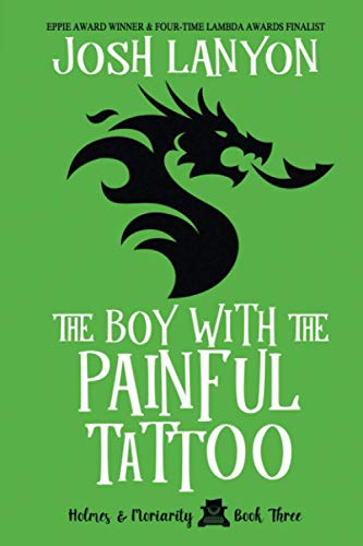The Boy with the Painful Tattoo: Holmes & Moriarity 3 von JustJoshin