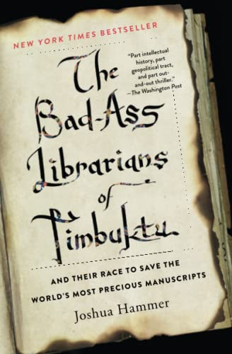 The Bad-Ass Librarians of Timbuktu: And Their Race to Save the World's Most Precious Manuscripts von Simon & Schuster