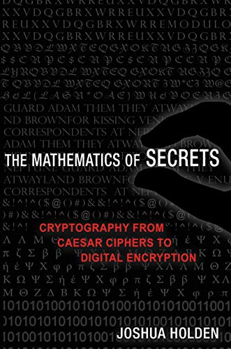 Mathematics of Secrets: Cryptography from Caesar Ciphers to Digital Encryption von Princeton University Press