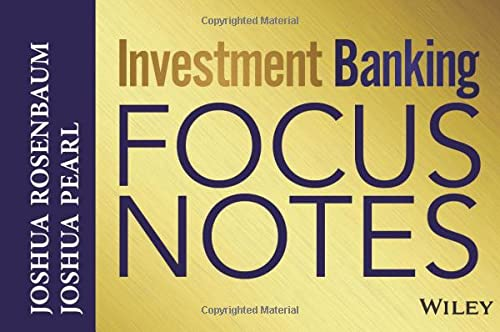Investment Banking Focus Notes (Wiley Finance Editions)