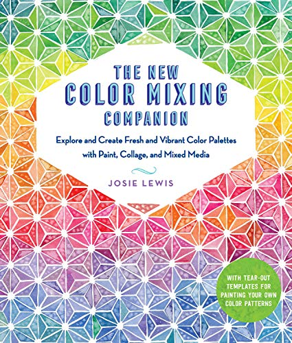 The New Color Mixing Companion: Explore and Create Fresh and Vibrant Color Palettes with Paint, Collage, and Mixed Media--With Templates for Painting Your Own Color Patterns von Quarry Books