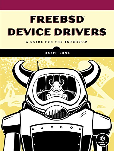 FreeBSD Device Drivers: A Guide for the Intrepid von No Starch Press