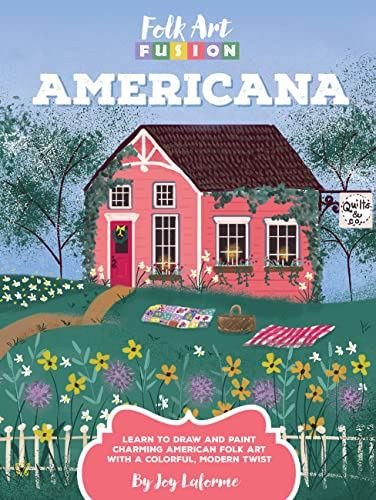 Folk Art Fusion: Americana: Learn to draw and paint charming American folk art with a colorful, modern twist von Walter Foster Publishing