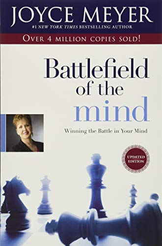 Battlefield of the Mind: Winning the Battle in Your Mind von FaithWords