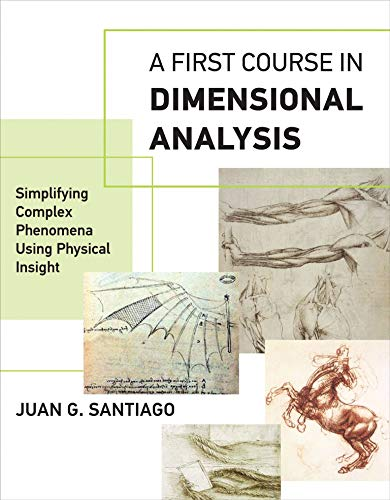 A First Course in Dimensional Analysis: Simplifying Complex Phenomena Using Physical Insight (Mit Press) von MIT PR