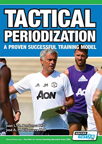 Tactical Periodization - A Proven Successful Training Model von SoccerTutor.com Ltd.