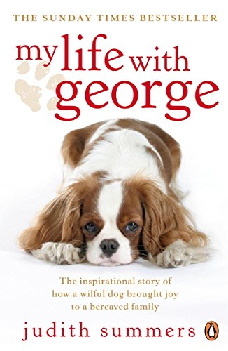 My Life with George: The Inspirational Story of How a Wilful Dog Brought Joy to a Bereaved Family von Brand: Penguin