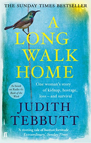 A Long Walk Home: One Woman's Story of Kidnap, Hostage, Loss - and Survival von Faber And Faber Ltd.