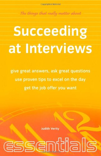 Succeeding at Interviews: Give great answers, ask great questions, use proven tips to excel on the day, get the job offer you want (Essentials) von Robinson