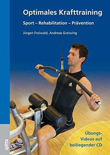 Optimales Krafttraining: Sport - Rehabilitation - Prävention von Spitta