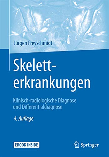 Skeletterkrankungen: Klinisch-radiologische Diagnose und Differentialdiagnose