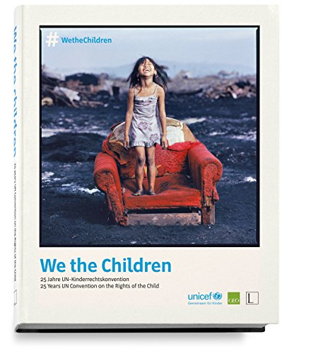 We the Children: 25 years UN Convention on the Rights of the Child / 25 Jahre UN-Kinderrechtskonvention von Edition Lammerhuber