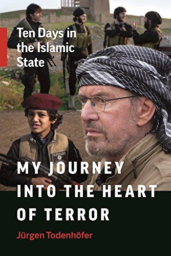 My Journey into the Heart of Terror: Ten Days in the Islamic State von Greystone Books