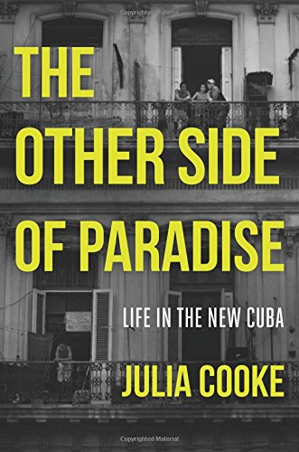 The Other Side of Paradise: Life in the New Cuba von Seal Press
