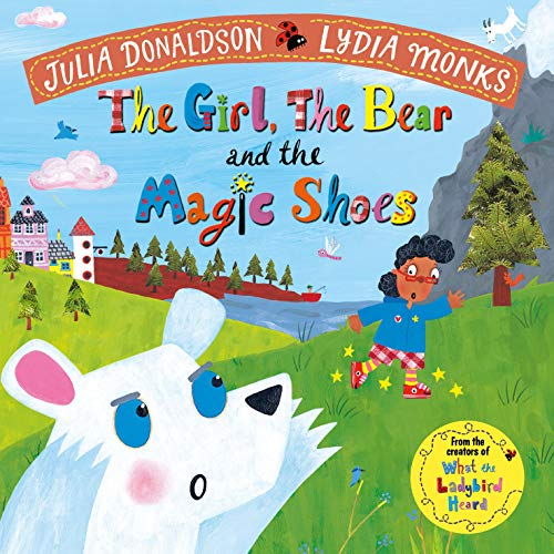 The Girl, the Bear and the Magic Shoes von Macmillan Children's Books