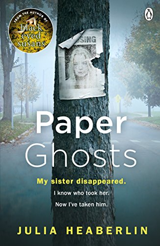 Paper Ghosts: The unputdownable chilling thriller from The Sunday Times bestselling author of Black Eyed Susans von Penguin Uk; Penguin