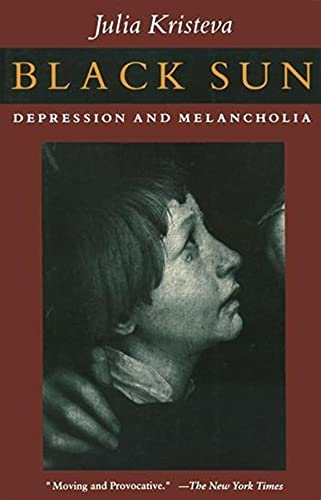 Black Sun: Depression and Melancholia (European Perspectives: a Series in Social Thought & Cultural Ctiticism) von Columbia University Press