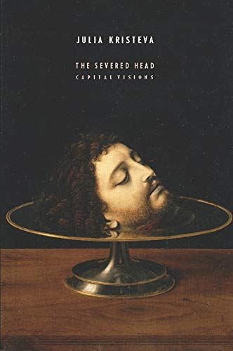 The Severed Head: Capital Visions (European Perspectives) von Columbia University Press
