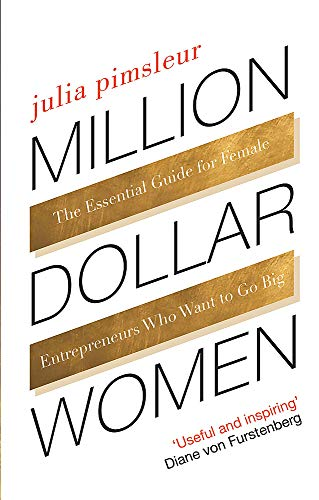 Million Dollar Women: The Essential Guide for Female Entrepreneurs Who Want to Go Big von Little, Brown Book Group