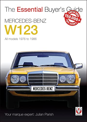 Mercedes-Benz W123: All models 1976 to 1986 (The Essential Buyer's Guide) von Veloce Publishing Ltd