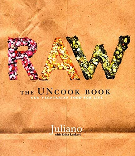Raw: The Uncook Book: New Vegetarian Food for Life von William Morrow & Company