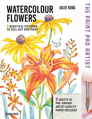 The Paint Pad Artist: Watercolour Flowers: 6 Beautiful Pictures to Pull-Out and Paint von Search Press