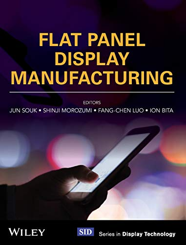 Flat Panel Display Manufacturing (Wiley-SID Series in Display Technology) von Wiley