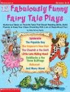 12 Fabulously Funny Fairy Tale Plays: Humorous Takes on Favorite Tales That Boost Reading Skills, Build Fluency & Keep Your Class Chuckling with Lots von SCHOLASTIC TEACHING RES