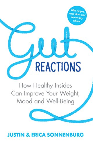 Gut Reactions: How Healthy Insides Can Improve Your Weight, Mood and Well-Being von Transworld Publishers Ltd