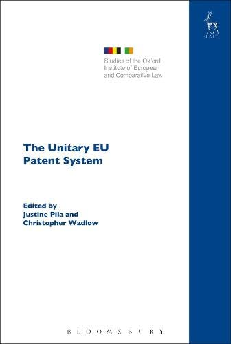 The Unitary EU Patent System (Studies of the Oxford Institute of European and Comparative Law) von Hart Publishing