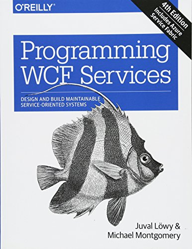 Programming WCF Services: Design and Build Maintainable Service-Oriented Systems von O'Reilly UK Ltd.