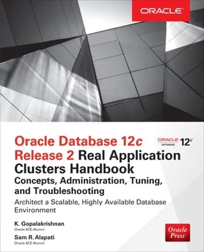 Oracle Database 12c Release 2 Real Application Clusters Handbook: Concepts, Administration, Tuning & Troubleshooting von McGraw-Hill Education Ltd