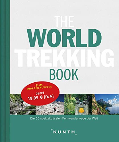 The World Trekking Book: Die faszinierendsten Wanderrouten der Welt (The World ... Book) von Kunth