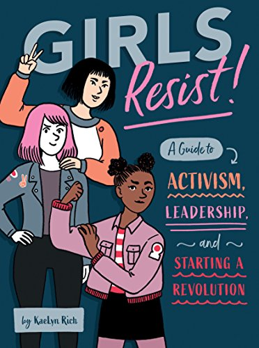 Girls Resist!: A Guide to Activism, Leadership, and Starting a Revolution von Quirk Books