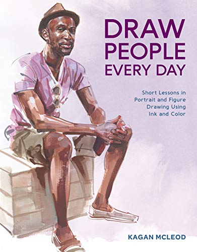 Draw People Every Day: Short Lessons in Portrait and Figure Drawing Using Ink and Color von Watson-Guptill