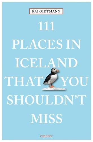 111 Places in Iceland that you shouldn't miss: Travel Guide von Emons Verlag