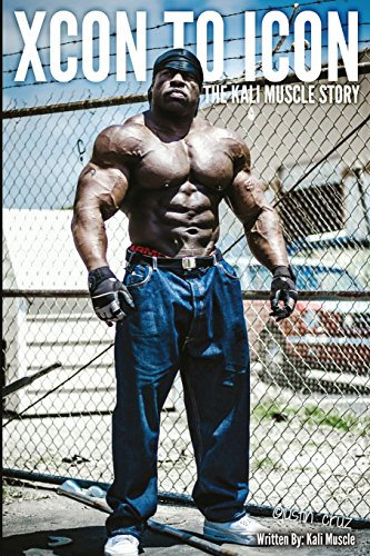Xcon to Icon: The Kali Muscle Story von CreateSpace Independent Publishing Platform