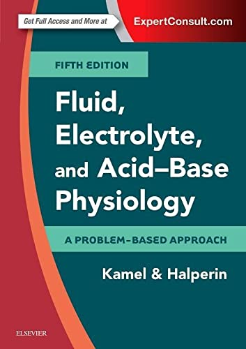Fluid, Electrolyte and Acid-Base Physiology: A Problem-Based Approach von Elsevier LTD, Oxford