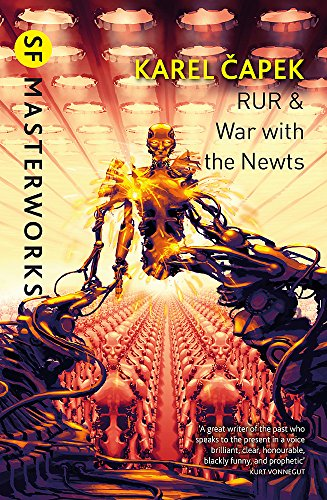 RUR & War with the Newts (S.F. MASTERWORKS)