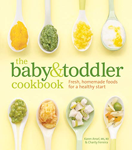 The Baby and Toddler Cookbook: Fresh, Homemade Foods for a Healthy Start von Weldon Owen