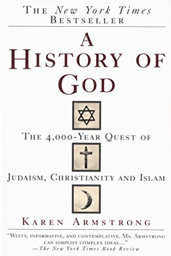 A History of God: The 4,000-Year Quest of Judaism, Christianity and Islam von Ballantine Books